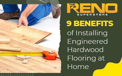 9 Benefits of Installing Engineered Hardwood Flooring at Home
