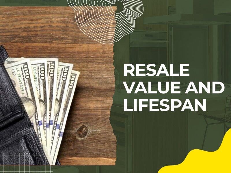 Resale Value and Lifespan