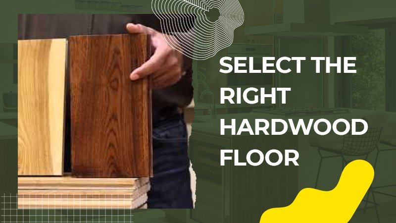 Select the Right Hardwood Floor - renosuperstore