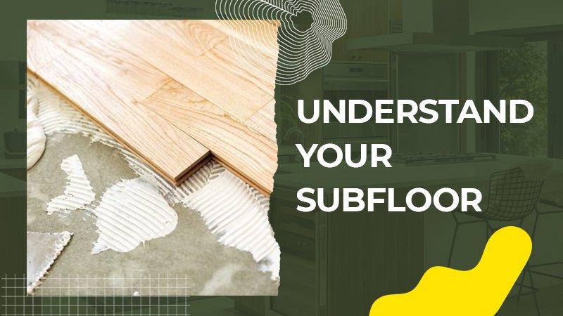 Understand Your Subfloor - renosuperstore