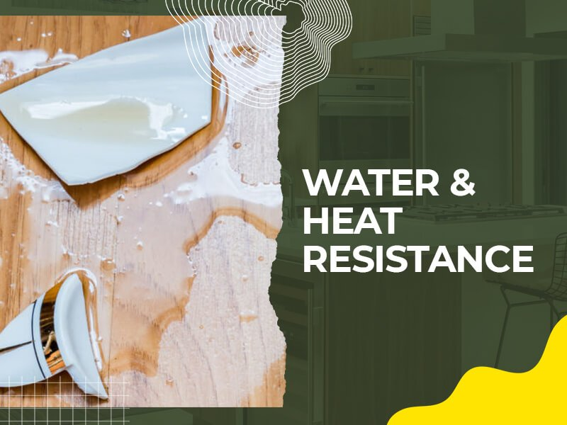Water and Heat Resistance
