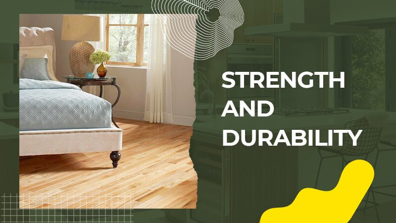 Strength and Durability