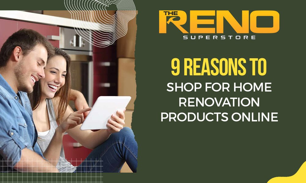 9 Reasons to Shop for Home Renovation Products Online