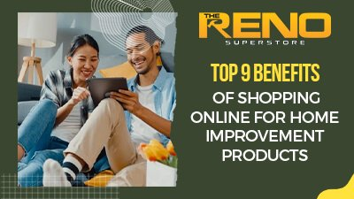 Top-9-Benefits-of-Shopping-Online-for-Home-Improvement-Products