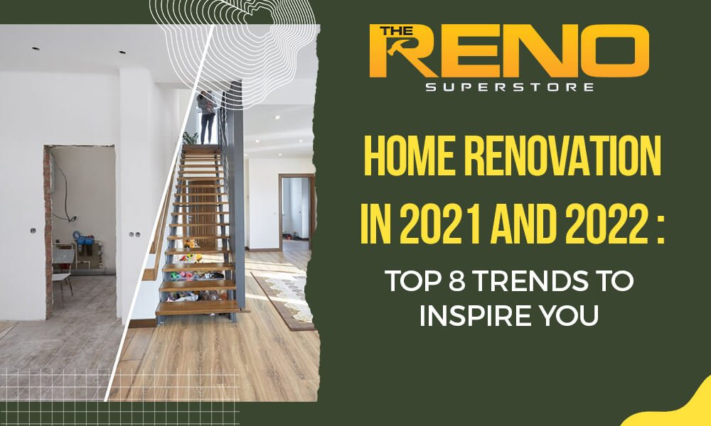 Home-Renovation-in-2021-and-2022--Top-8-Trends-to-Inspire-You