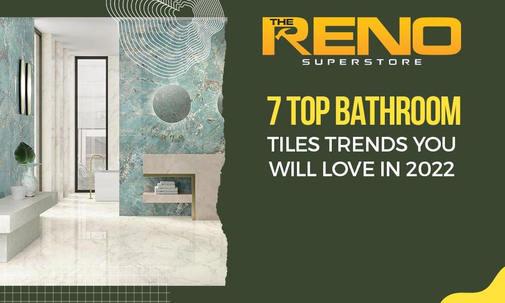 7 Top Bathroom Tiles Trends You Will Love in 2022