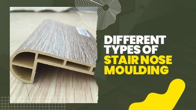 Different Types of Stair Nose Moulding