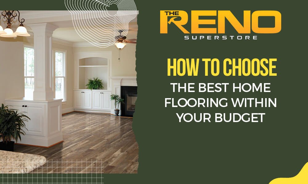 How to Choose the Best Home Flooring Within Your Budget