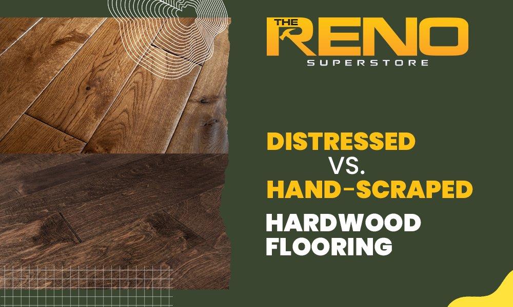 Distressed vs. Hand-Scraped Hardwood Flooring: Reviewed