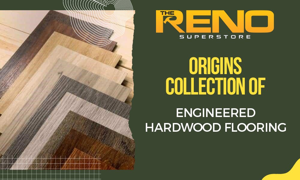 Origins Collection's Engineered Hardwood Flooring Examined